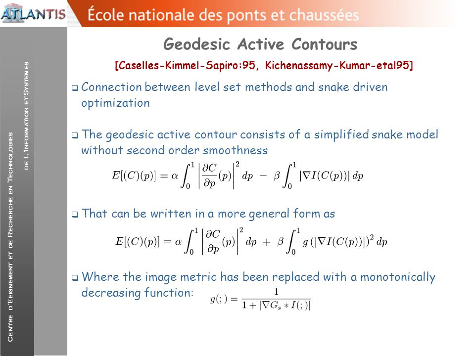 Geodesic Active Contours [Caselles-Kimmel-Sapiro:95, Kichenassamy-Kumar-etal95]